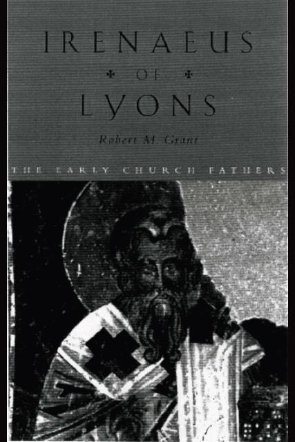 كتاب آباء الكنيسة الأولى - القديس إيريناؤوس أسقف ليون - روبرت أم جرانت