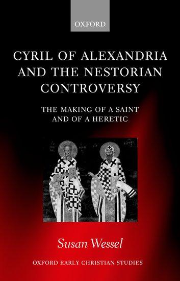 الصراع الاهوتي بين القديس كيرلس السكندري ونسطوريوس