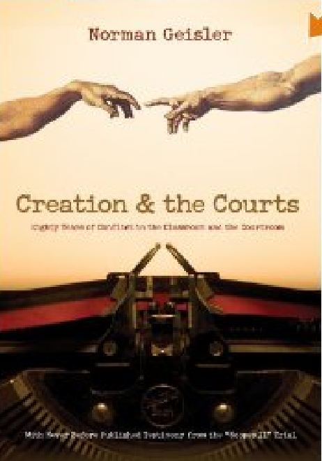 Creation and the Courts: Eighty Years of Conflict in the Classroom and the Courtroom