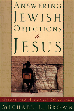 I was born a Jew and I will die a Jew! (Answering Jewish objections to Jesus)