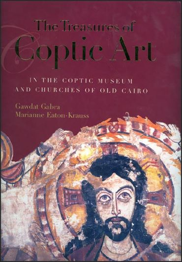 The Treasures of Coptic Art in the Coptic Museum and Churches of Old Cairo Hardcover – Dr. Gawdat Gabra