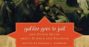 Galileo Goes to Jail and Other Myths about Science and Religion | Ronald L. Numbers