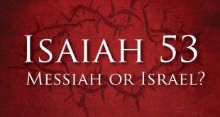 Isaiah 53 speaks of the people of Israel, not Jesus (or any Messiah).