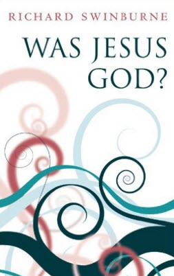 Was Jesus God 1st Edition By Richard Swinburne فريق