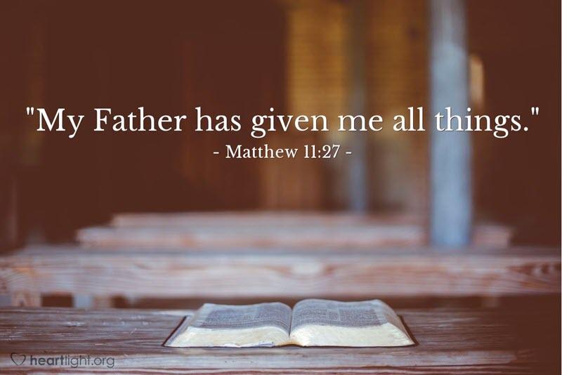 كل شيء قد دفع الي من ابي هل تناقض لاهوت الرب يسوع - تحليل لغوي ولاهوتي (متى 11: 27)