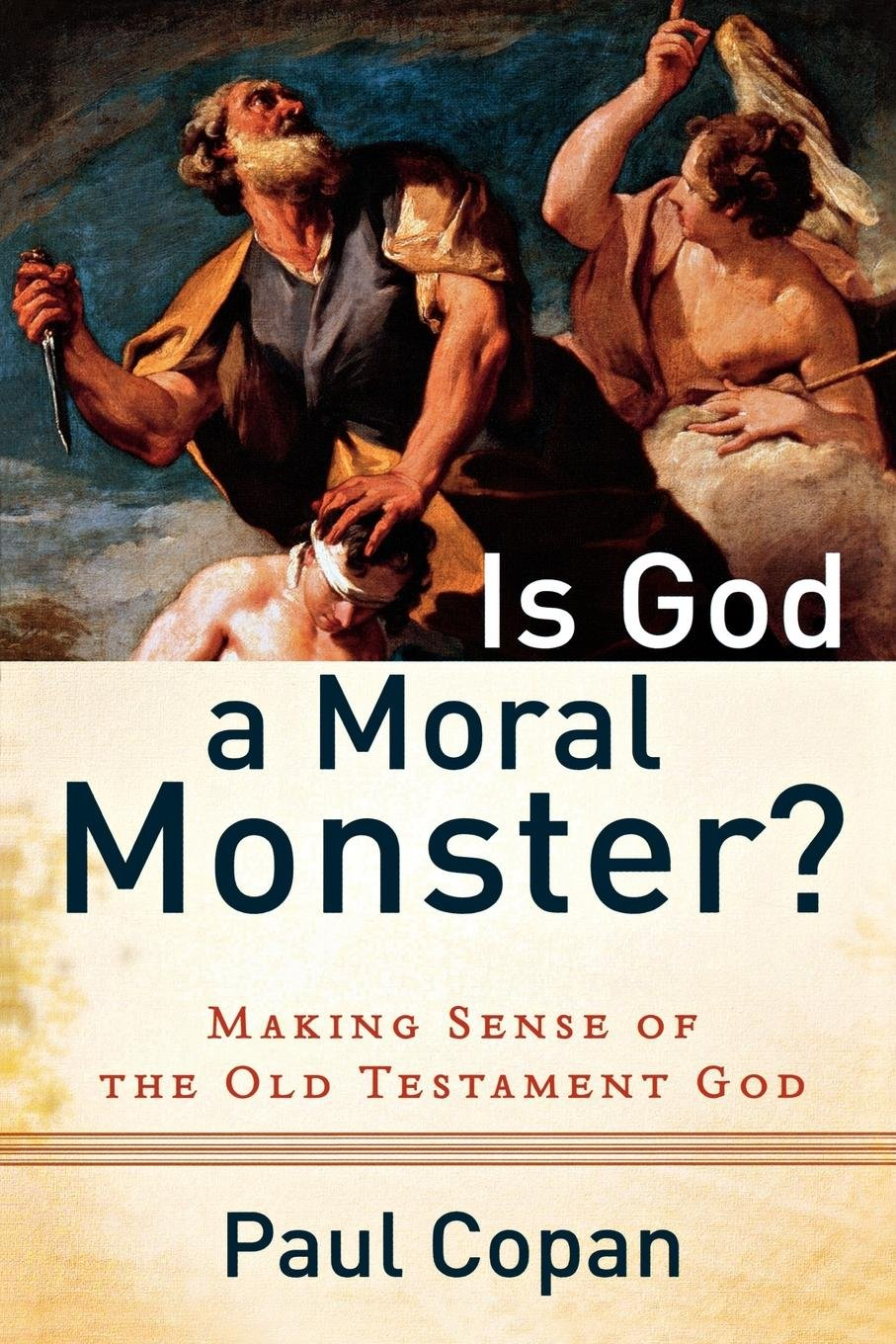 Is God a Moral Monster? Making Sense of the Old Testament God - Paul Copan [PDF]