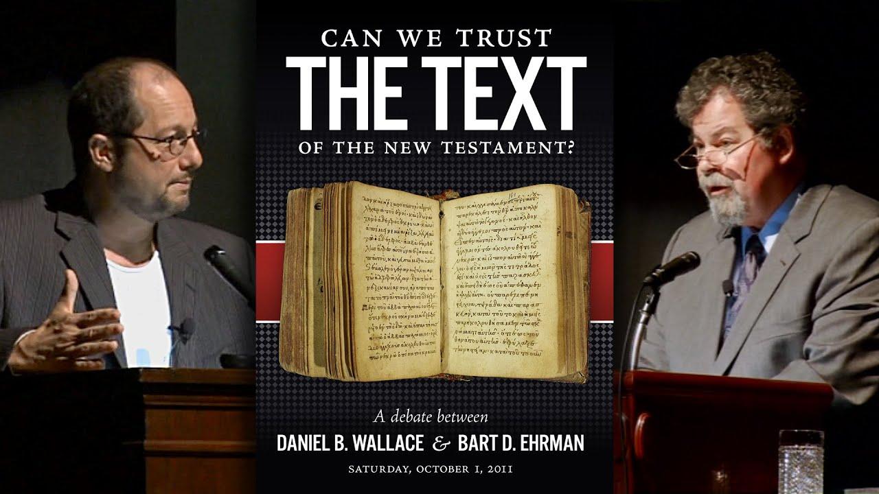 مناظرة: هل نستطيع الوثوق في نص العهد الجديد؟ (مترجمة فيديو) دانيال والاس وبارت ايرمان